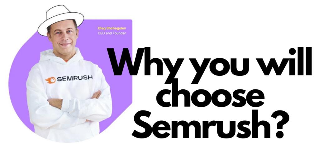 why you will choose semrush?